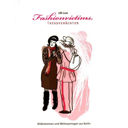 Fashionvictims, Trendverächter